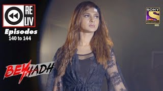 Weekly Reliv | Beyhadh | 24th Apr to 28th Apr 2017 | Episode 140 to 144