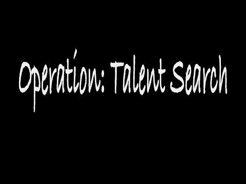 Operation: Talent Search