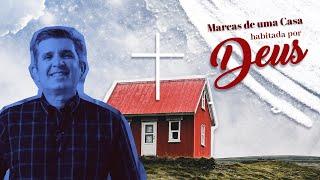 """Culto de Cebração, 31 de maio de 2020. """"Marcas de uma casa habitada por Deus""""."""