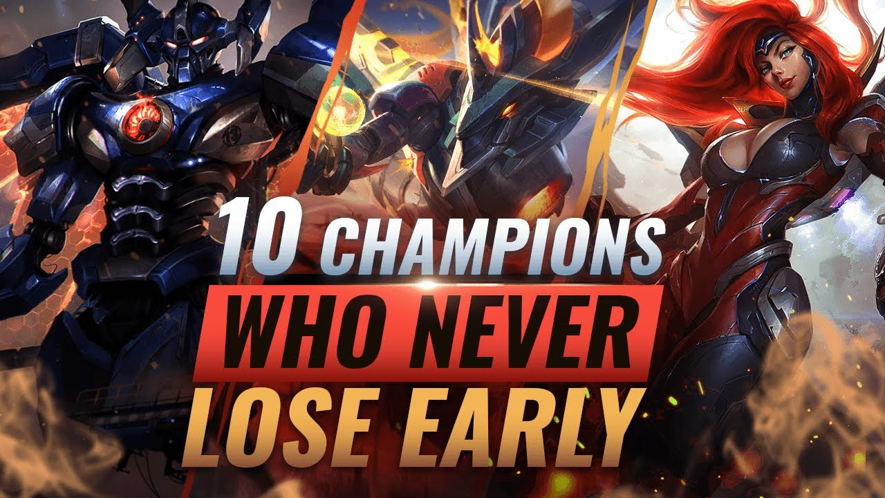10 Incredibly Strong Champs Who Never Lose Early Game League Of Legends Season 10 Youtube