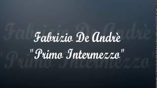 """Fabrizio De Andrè  - """"Primo Intermezzo"""""""