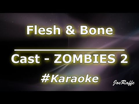 Cast – ZOMBIES 2 – Flesh & Bone (Karaoke)