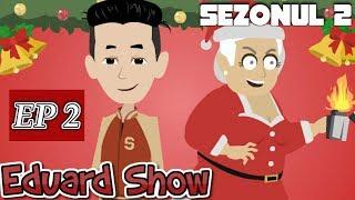 Eduard Show - Craciunul (Episodul 2) Sezonul 2