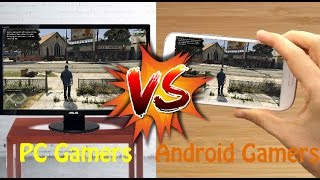 PC Gamers VS Android Gamers