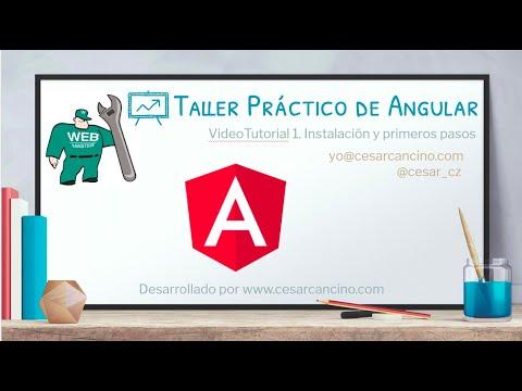 VideoTutorial 1 del Taller Práctico de Angular. Instalación y primeros pasos