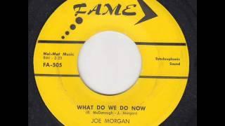 Joe Morgan - What Do We Do Now