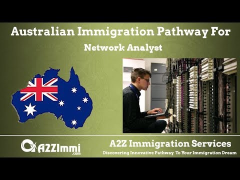 Australia Immigration Pathway for Network Analyst (ANZSCO Code: 263113)