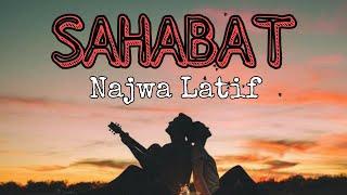 Download Lirik Lagu Sahabat - Najwa Latif    Lagu Melayu Hits Populer