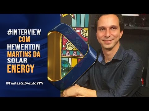 Interview com Hewerton Elias da Solar Energy do Brasil