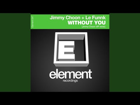 Without You (Jimmy Choon Vip Remix)