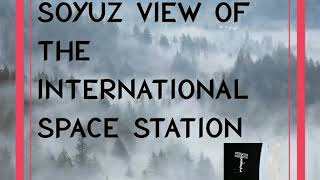Soyuz View of the International Space Station Space Science