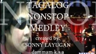 """TAGALOG NONSTOP MEDLEY """"sonny layugan"""