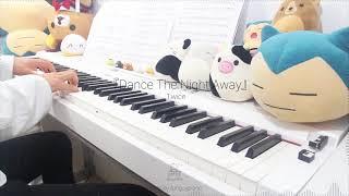 TWICE (트와이스) - Dance The Night Away   Piano Cover