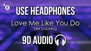 Ellie Goulding - Love Me Like You Do (9D AUDIO)