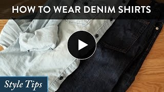 How to Wear A Denim Shirt for Men: Style Tips & Looks for Denim