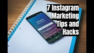 7 Instagram Marketing Tips and Hacks for 2017