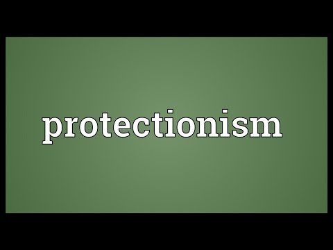 Protectionism Meaning