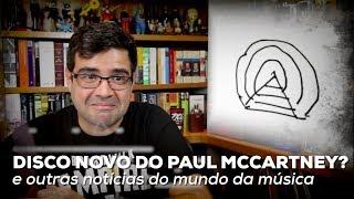Baixar Disco novo do Paul McCartney? e outras notícias do mundo da música | Notícias | Alta Fidelidade