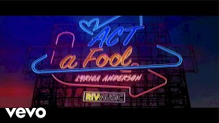 Lyrica Anderson - Act A Fool (Official Lyric Video)