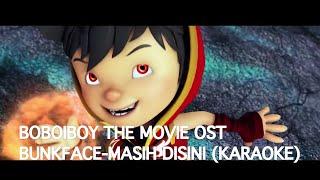 Boboiboy The Movie OST-Bunkface Masih Disini (Karaoke)