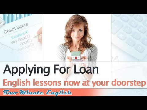 Đàm thoại tiếng Anh tài chính - Apply cho khoản vay