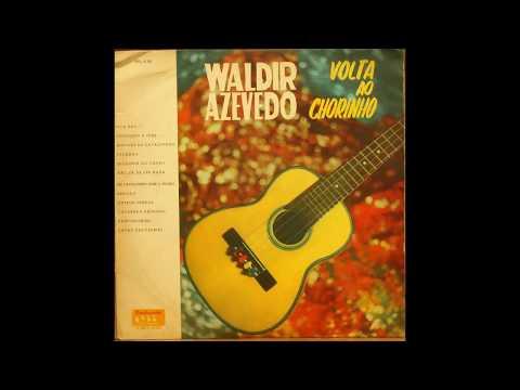 WALDIR AZEVEDO - 1977 - Volta ao Chorinho (LP Completo)