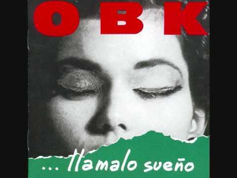 OBK De qué me sirve llorar (Llámalo sueño) 1991