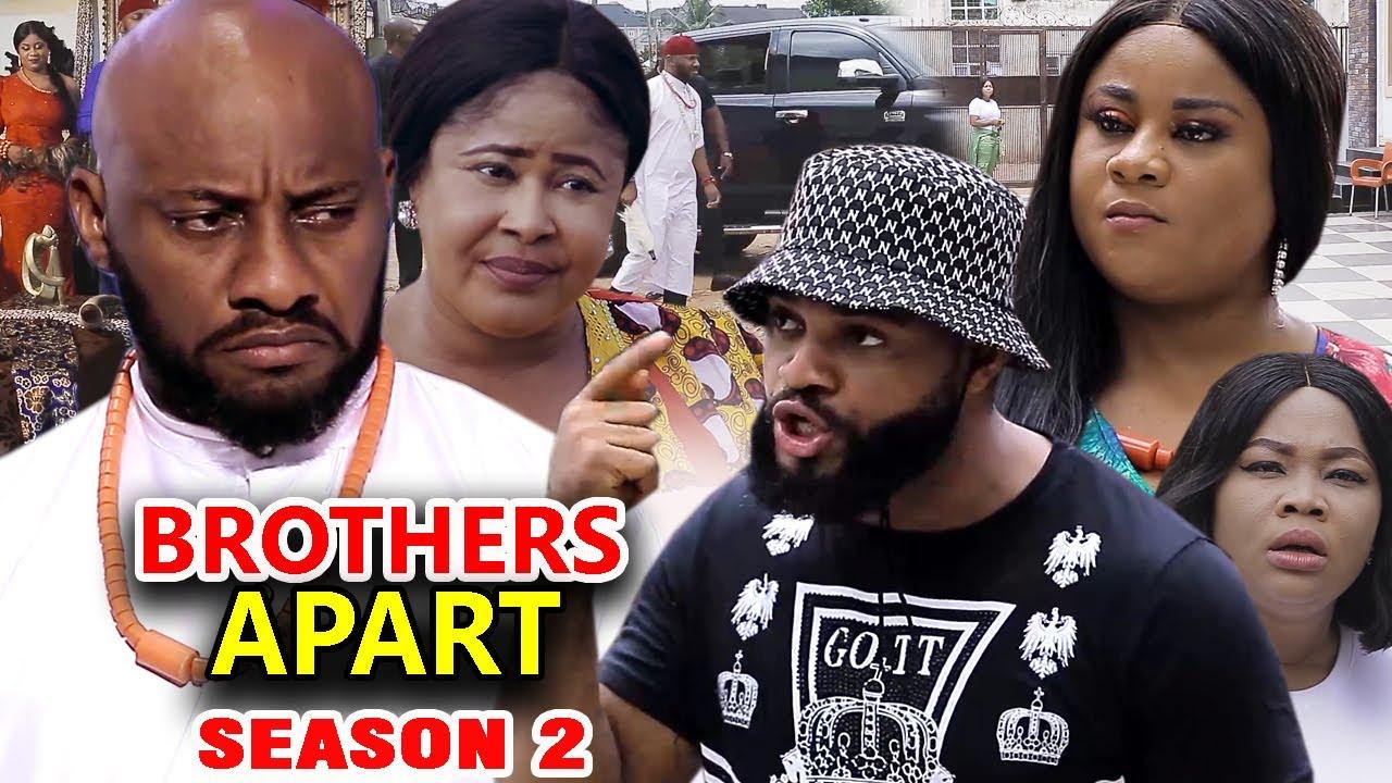 Download BROTHERS APART SEASON 2 - Yul Edochie New Movie 2020 Latest Nigerian Nollywood Movie Full HD
