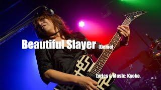 Beautiful Slayer (Demo) - Kyoko. (渡辺響子)