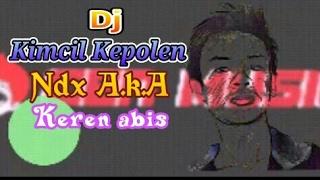 Gambar cover Dj Kimcil Kepolen (NDX A.K.A)