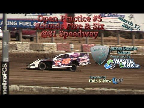 Open Practice #3, Round 5 & 6, 81 Speedway, 03/17/19