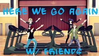 【MMD || Friends】Here We Go Again