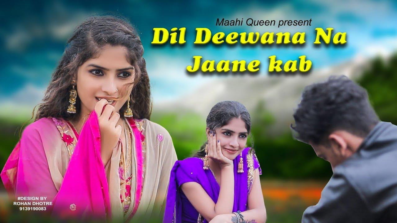 Dil Deewana Na Jaane Kab | Cute Love Story | Daag | Rawmats | Maahi Queen | New Hindi Song 2020
