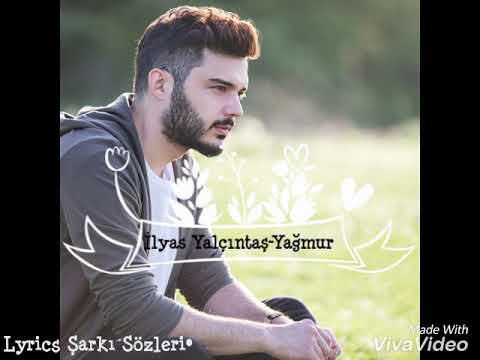 Ilyas Yalcintas Yagmur Lyrics Sarki Sozu Mp3 Indir