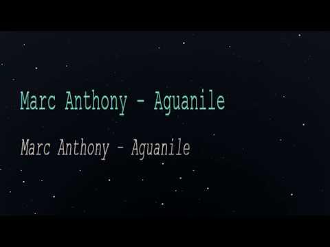 Marc Anthony - Aguanile (English Lyrics Translation)