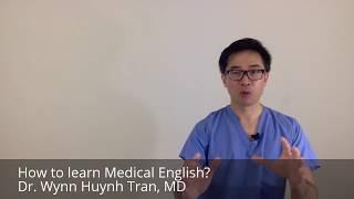 How to learn Medical English? Làm thế nào để học tiếng Anh Y Khoa?