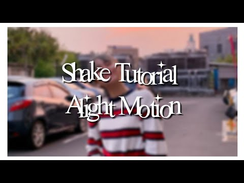 Shake Tutorial Alight Motion