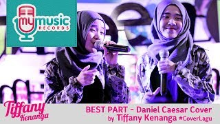 BEST PART - Daniel Caesar Cover by Tiffany Kenanga #CoverLagu