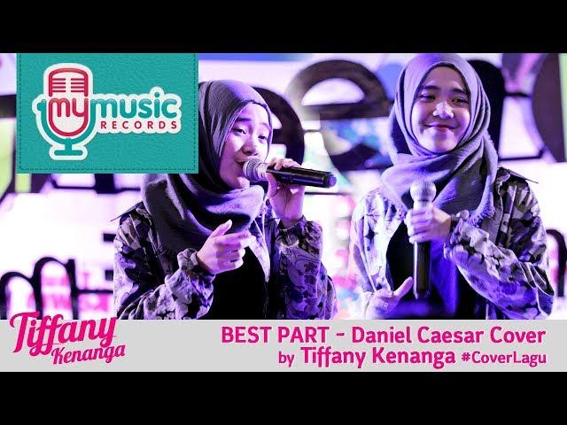 BEST PART - Daniel Caesar Cover by Tiffany Kenanga #CoverLagu