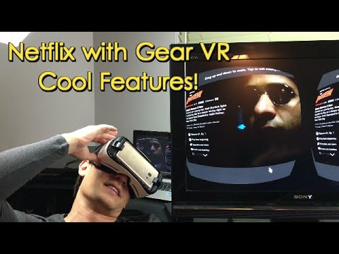 Samsung Gear VR: Introduction / Tutorial to Netflix- Awesome Features!!!!!