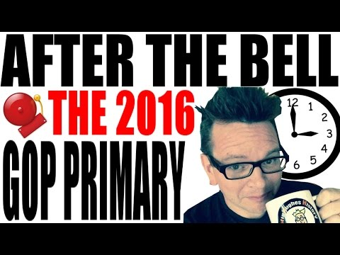 HipHughes After the Bell: The 2016 GOP Primary
