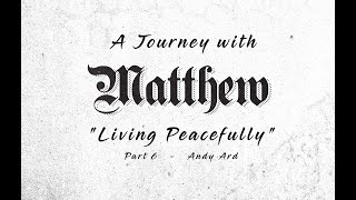 Journey with Matthew   Living peacefully