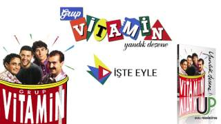 Grup Vitamin - İşte Eyle (Official Audio) Resimi