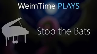 """WeimTime Plays"" - Stop the Bats - MP3 Download"