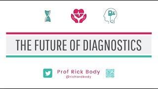 The Future of Diagnostics: Prof Rick Body at #stemlynsLIVE 2018