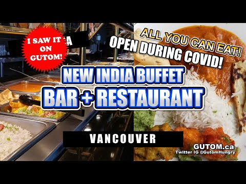AYCE! NEW INDIA BUFFET BAR AND RESTAURANT WEST BROADWAY | VANCOUVER FOOD AND TRAVEL GUIDE - GUTOM.CA