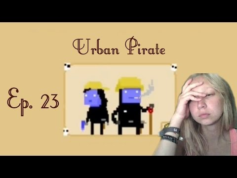↠ Betrunkene. Menschen. ↞ | Let's Play Urban Pirate | Ep. 23