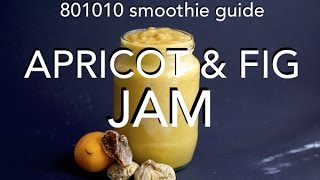 Apricot & Fig Jam Smoothie - 801010 Raw Vegan, Low Fat