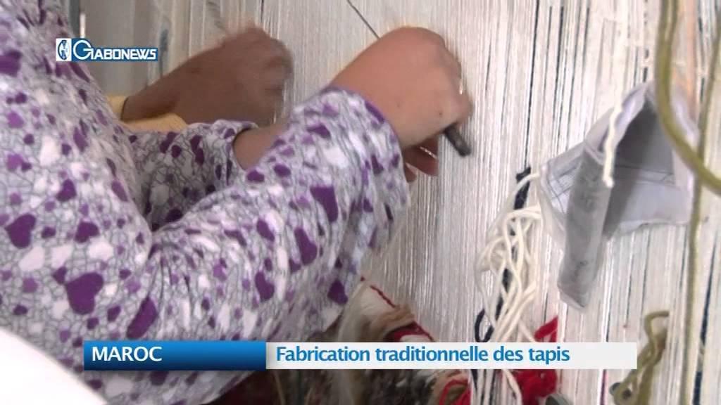 maroc fabrication traditionnelle des tapis