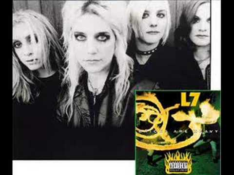 L7 - Used To Love Him